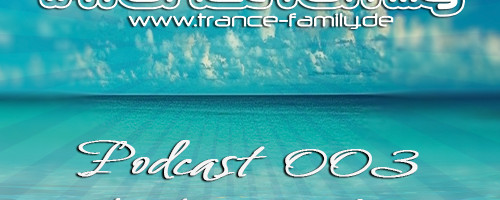 Danny Cadeau pres. #TranceFamily Germany Podcast 003