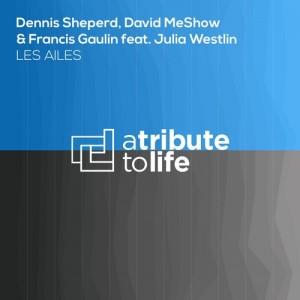 Dennis Sheperd, David MeShow & Francis Gaulin feat. Julia Westlin - Les Ailes