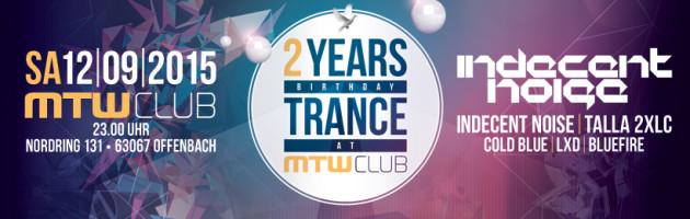 12.09.2015 Technoclub pres.: 2 Years Trance @ MTW, Offenbach am Main (GER)