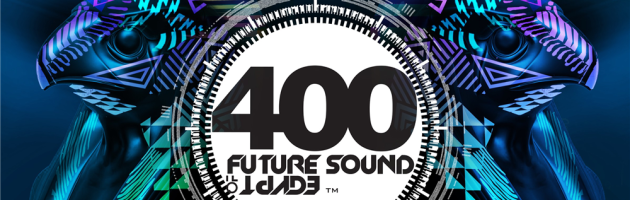 Aly & Fila, Standerwick & Bjorn Akesson – Future Sound Of Egypt 400