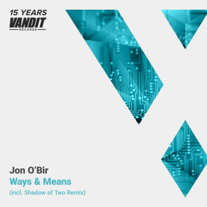 Jon O'Bir - Ways & Means (Shadow of Two Remix)