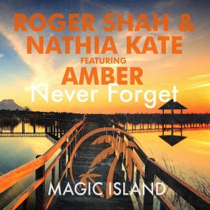 roger-shah-and-nathia-kate-feat.-amber-never-forget