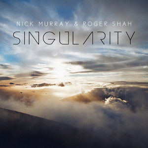 Nick Murray & Roger Shah - Singularity