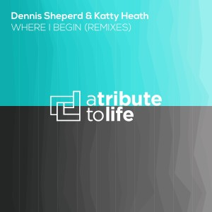 Dennis Sheperd & Katty Heath - Where I Begin (The Remixes)