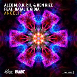 Alex M.O.R.P.H. & Den Rize ft. Natalie Gioia - Angelic