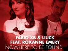 "Fabio XB & Liuck feat. Roxanne Emery ""Nowhere To Be Found"""