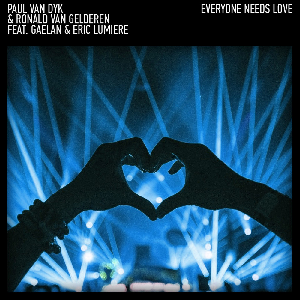 paul-van-dyk-ronald-van-gelderen-ft-gaelan-and-eric-lumiere-everyone-needs-love
