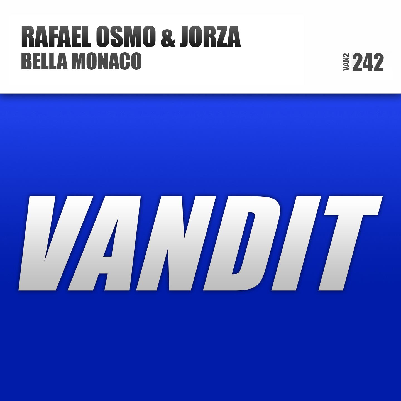 Rafael Osmo & Jorza - Bella Monaco