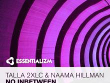 Talla 2XLC & Naama Hillman – No Inbetween