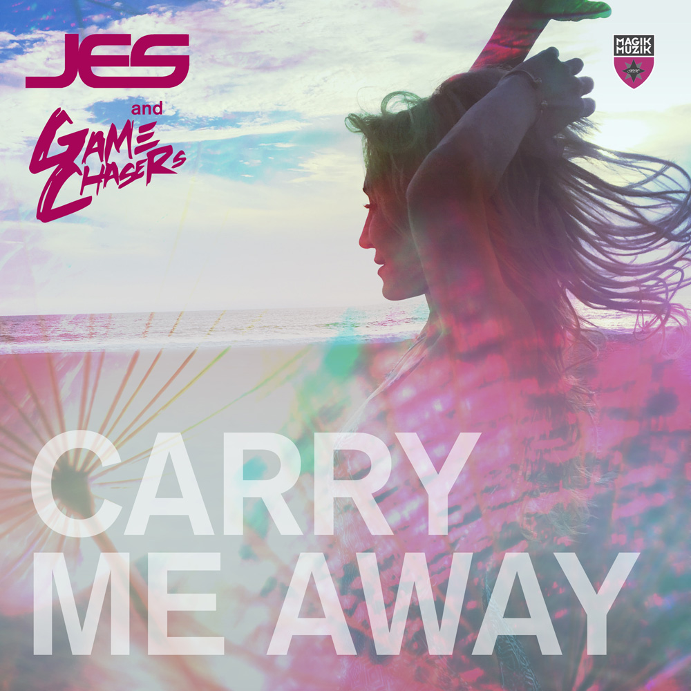 JES & Game Chasers - Carry Me Away