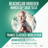 31.03.2018 Johan Gielen Trance Classics Worldtour 2.0, Beachclub Vroeger (NL)
