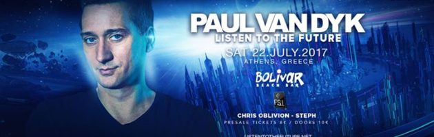 Paul VAN Dyk (Sat 22.07) Bolivar Beach Bar Athens, by FSI Events