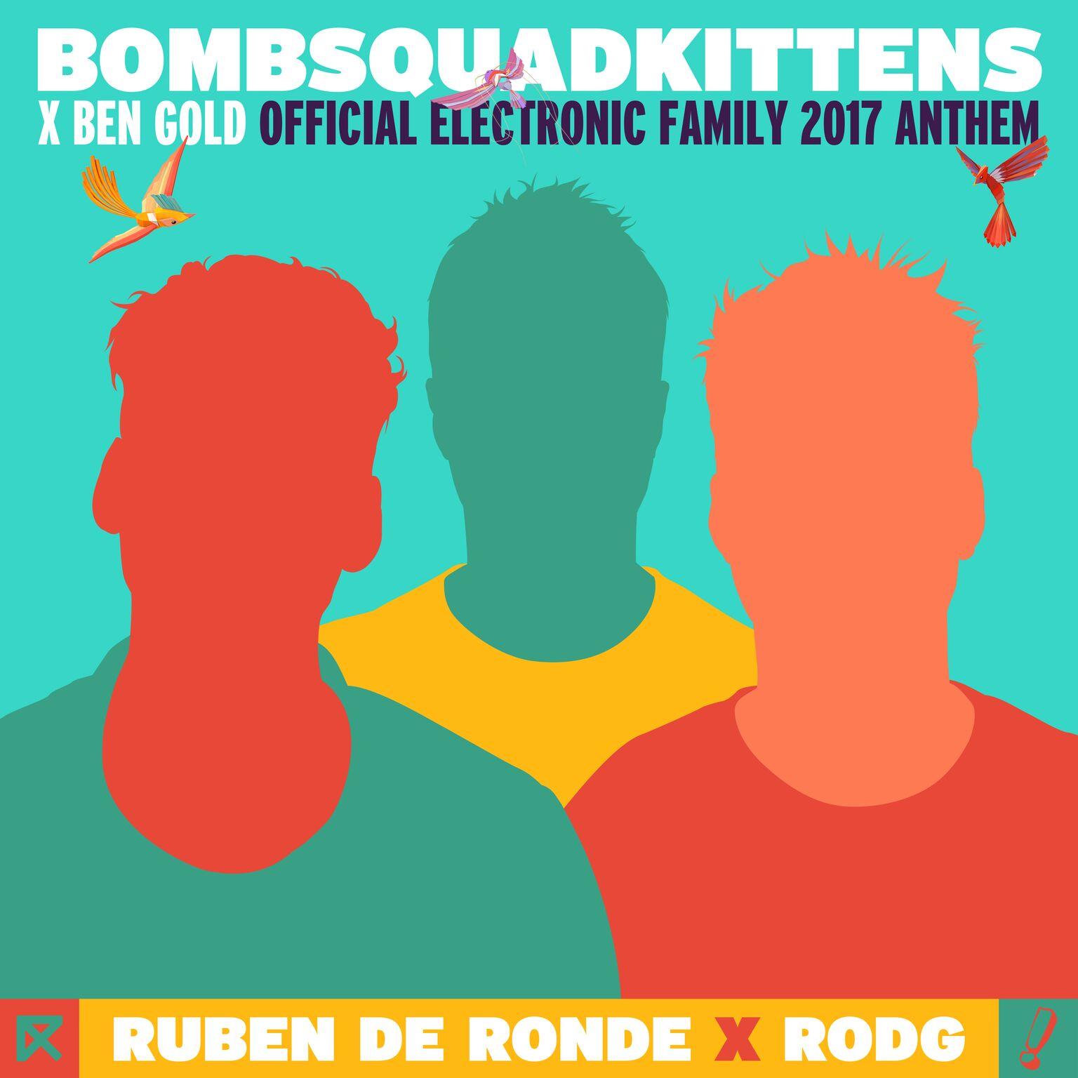 Electronic Family 2017 Anthem: Ruben de Ronde & Rodg & Ben Gold - BombSquadKittens