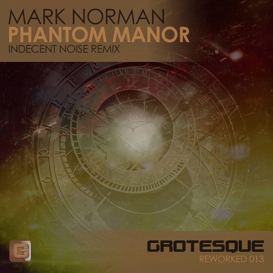Mark Norman - Phantom Manor (Indecent Noise Remix)