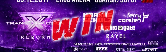 09.12.2017 Trance Xplosion Reborn, Gdansk (PL) #WIN TICKETS