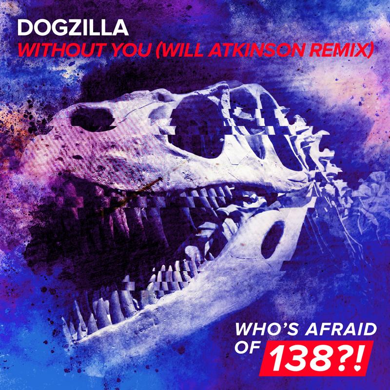Dogzilla - Without You (Will Atkinson Remix)