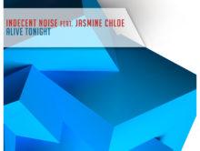 Indecent Noise feat. Jasmine Chloe – Alive Tonight