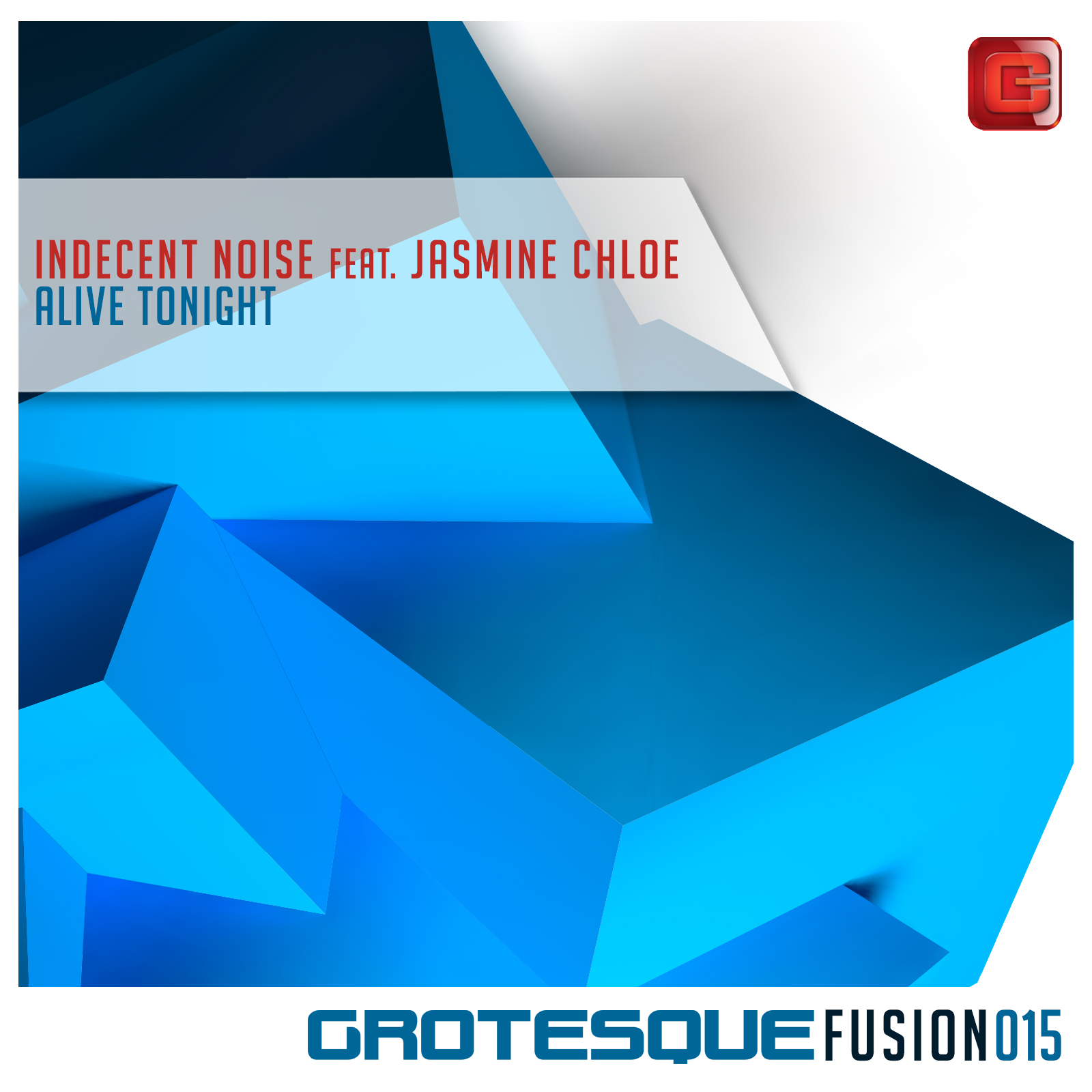 Indecent Noise feat. Jasmine Chloe - Alive Tonight