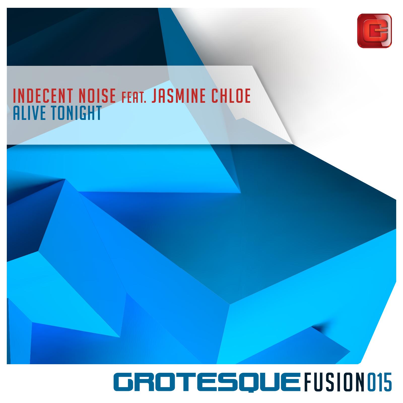 Indecent Noise feat. Jasmine Chloe - Alive Tonight
