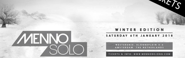 06.01.2018 Menno Solo – Winter Edition, Amsterdam (NL) #WIN TICKETS