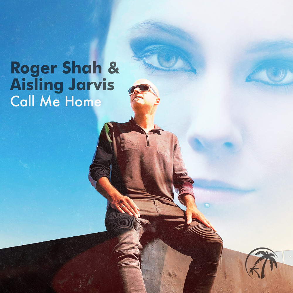 Roger Shah & Aisling Jarvis - Call Me Home