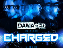 Damaged pres. Charged mixed by Jordan Suckley & Coming Soon!!!