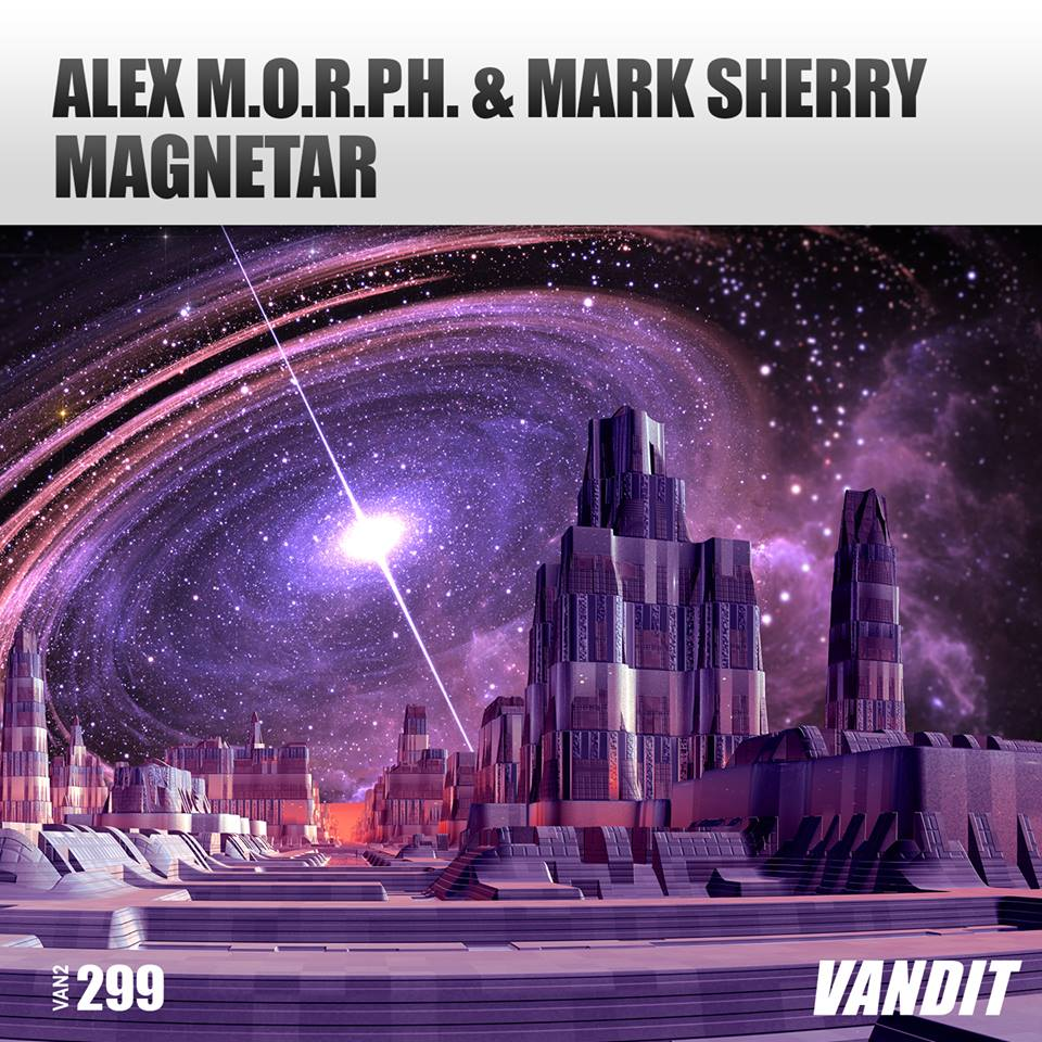 Alex M.O.R.P.H. & Mark Sherry - Magnetar