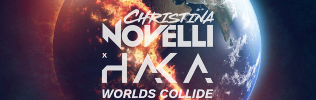 Christina Novelli & HAKA – Worlds Collide