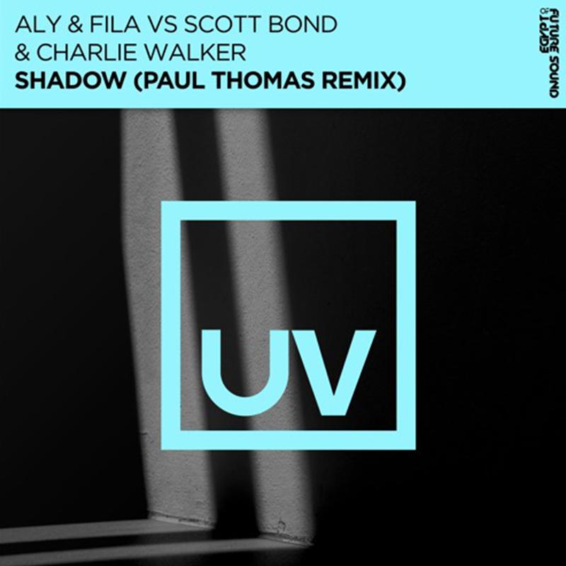 Aly & Fila vs Scott Bond & Charlie Walker - Shadow (Paul Thomas Remix)