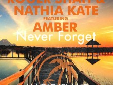 "Roger Shah & Nathia Kate feat. Amber ""Never Forget"""