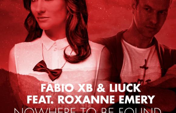"Fabio XB & Liuck feat. Roxanne Emery ""Nowhere To Be Found"""