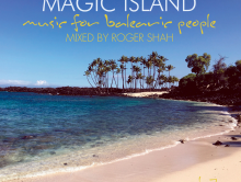"""Magic Island: """"Music For Balearic People Vol. 7"""" – Mixed by Roger Shah"""