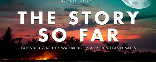 Gareth Emery – The Story So Far (remixes by Ashley Wallbridge & Alex Di Stefano)