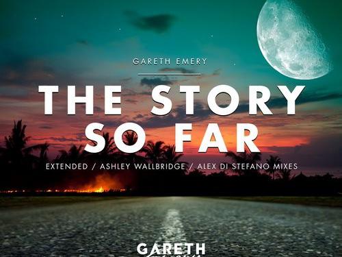 Gareth Emery – The Story So Far (remixes by Ashley Wallbridge & Alex Di Stefano)