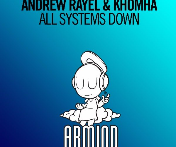 Andrew Rayel and KhoMha team up for impressive joint venture: All Systems Down