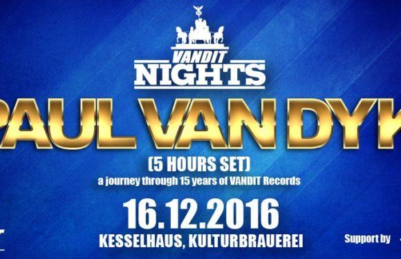 WINTER VANDIT NIGHTS – 17.12. show sold out. Extra Paul van Dyk open-till-close date now added for 16.12.2016, Berlin (DE)