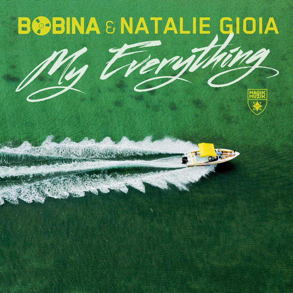 Bobina & Natalie Gioia – My Everthing