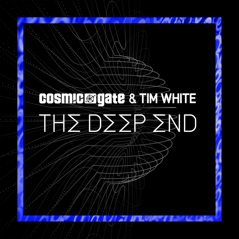 Cosmic Gate & Tim White - The Deep End