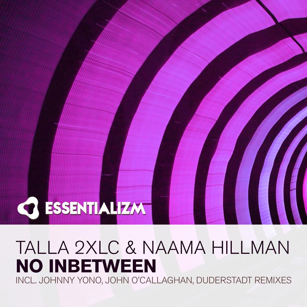 Talla 2XLC & Naama Hillman - No Inbetween