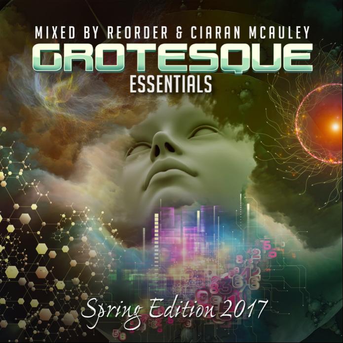 Grotesque Essentials - Spring Edition 2017: Mixed By Reorder & Ciaran McAuley