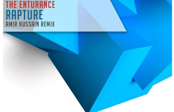 The Enturance – Rapture (Amir Hussain Remix)