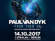 """Paul van Dyk """"From Then On"""" In Berlin"""
