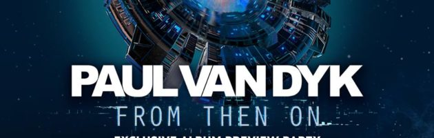 "Paul van Dyk ""From Then On"" In Berlin"