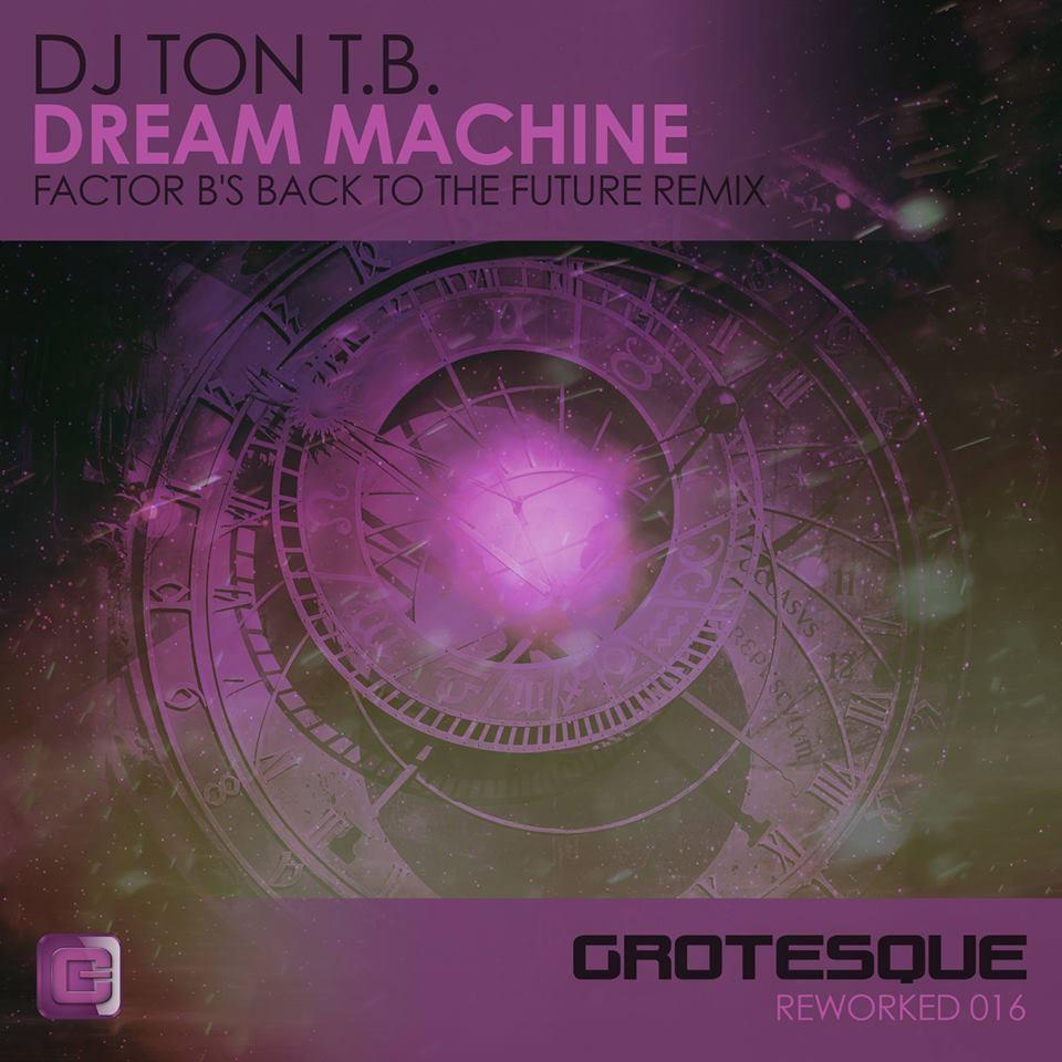 DJ Ton T.B. - Dream Machine (Factor B's Back To The Future Remix)