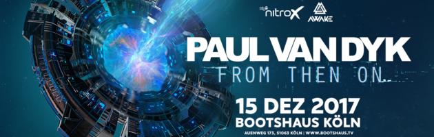 "15.12.2017 Paul van Dyk ""From Then On Album Tour"", Köln (DE)"