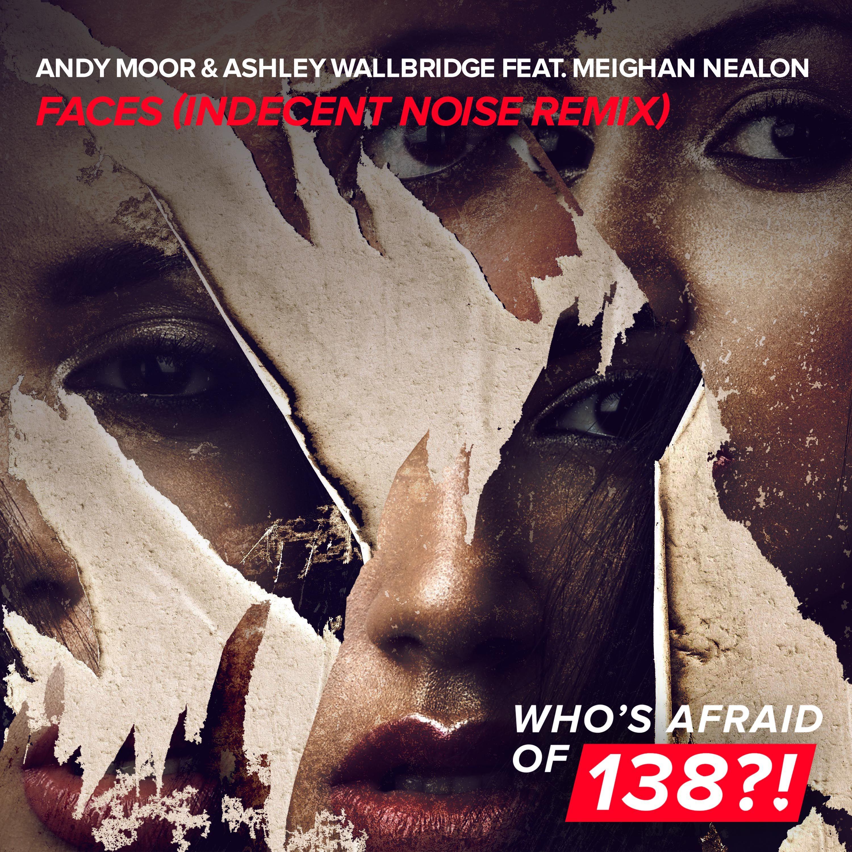 Andy Moor & Ashley Wallbridge - Faces (Indecent Noise Remix)