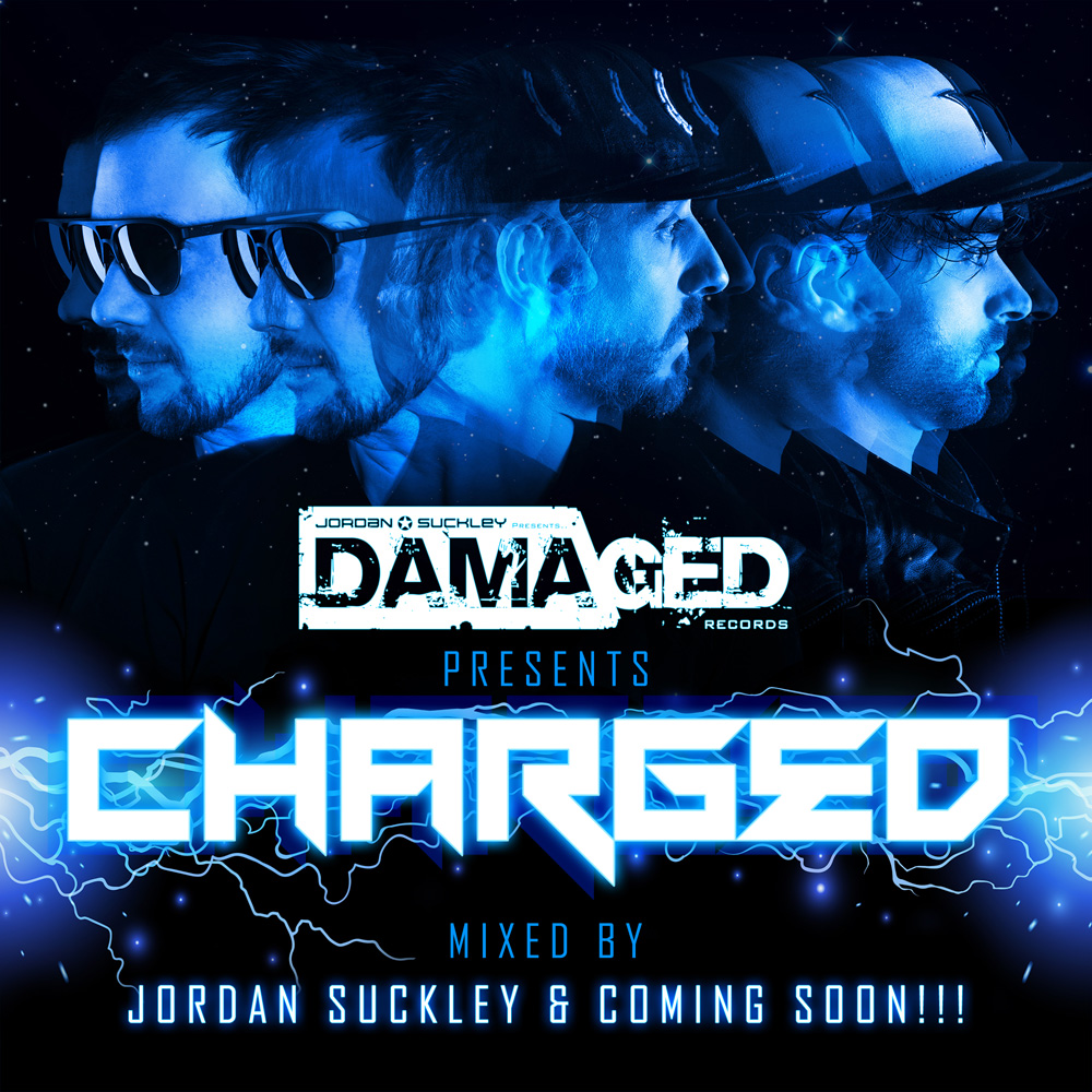 Damaged pres. Charged mixed by Jordan Suckley & Coming Soon