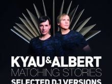 Kyau & Albert – Matching Stories (Selected DJ Versions)