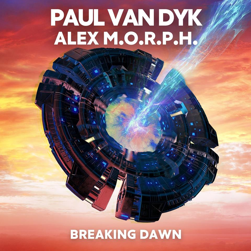 Paul van Dyk & Alex M.O.R.P.H. - Breaking Dawn
