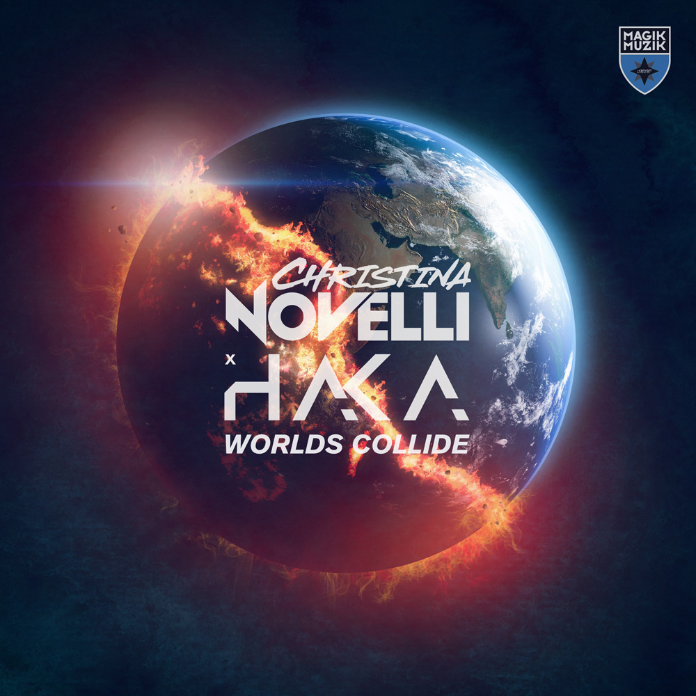 Christina Novelli & HAKA - Worlds Collide